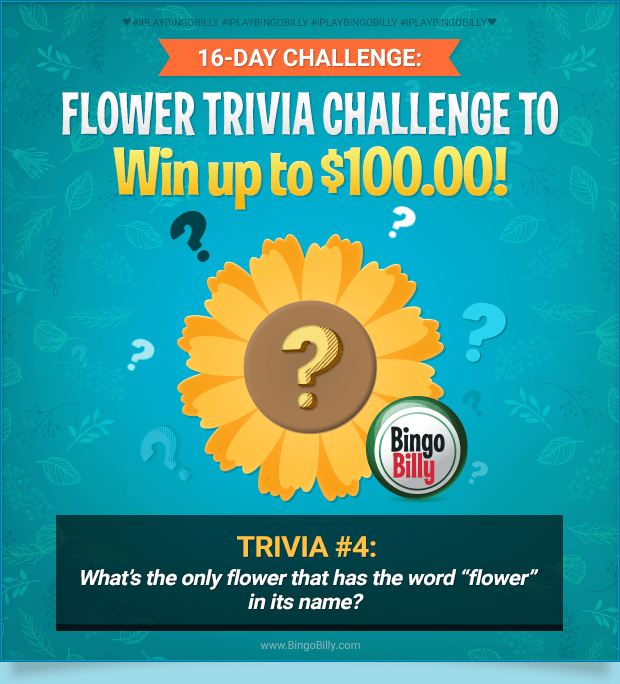 16-DAY CHALLENGE: FLOWER TRIVIA CHALLENGE TO WIN UP TO $100.00!