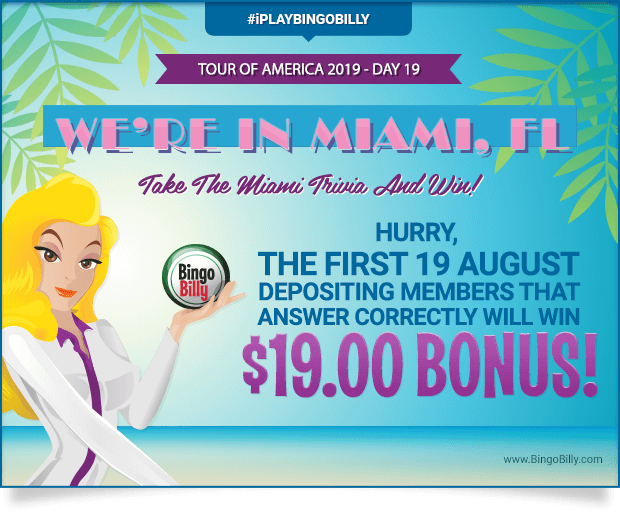 TOUR OF AMERICA 2019 DAY #19 WE'RE IN MIAMI, FL! TAKE THE MIAMI TRIVIA AND WIN! HURRY, THE FIRST 19 AUGUST DEPOSITING MEMBERS THAT ANSWER CORRECTLY WILL WIN $19.00 BONUS!