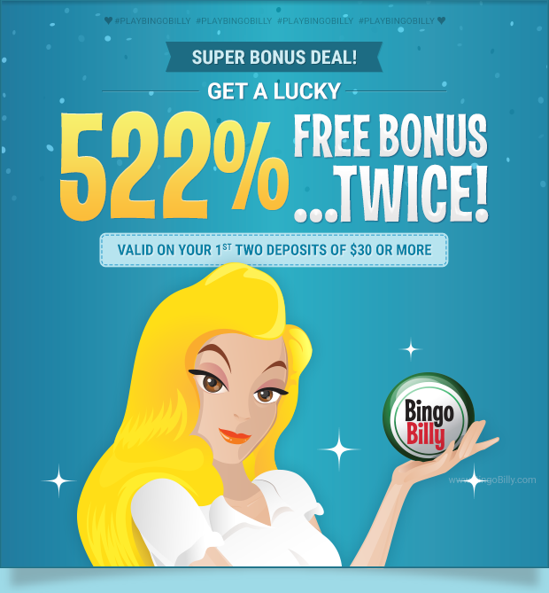 GET A LUCKY 522% FREE BONUS…TWICE! VALID ON YOUR 1st TWO DEPOSITS OF $30 OR MORE