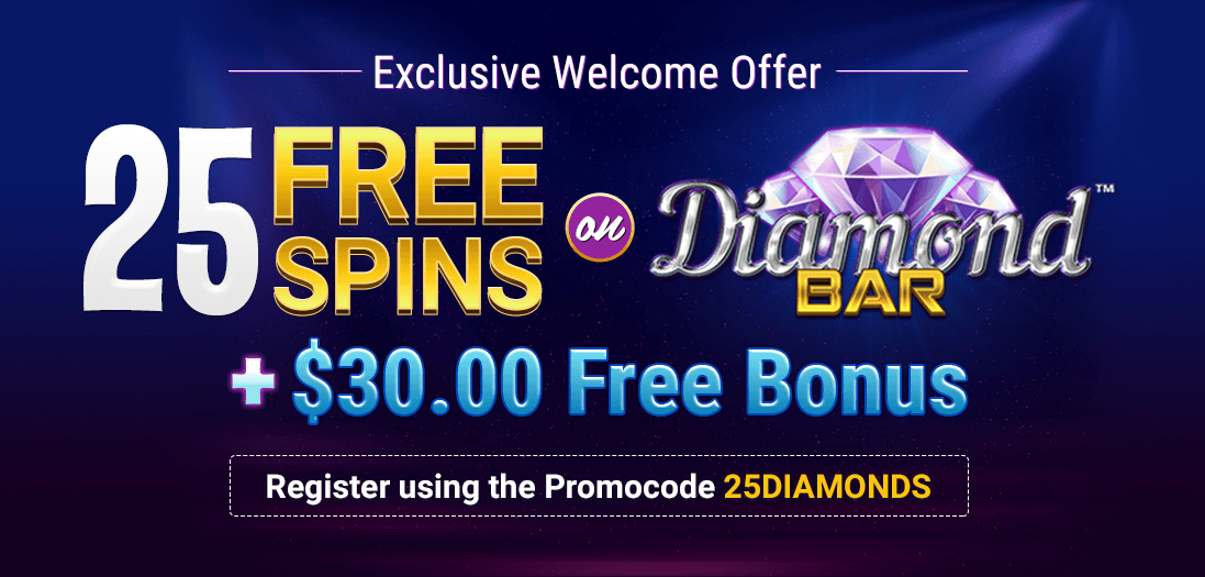 Receive 25 Free Slots Spins on the new Diamond Bar Video Slot Game. No deposit required bonus!