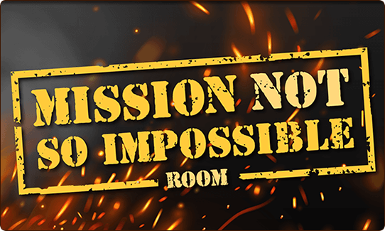 MISSION NOT-SO IMPOSSIBLE ROOM